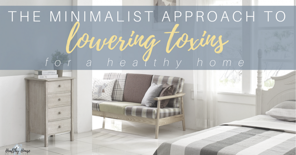 Minimalist Approach to Lowering Toxins for a Healthy Home