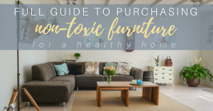 Healthy Furniture Options (And how to Reuse What You Have)