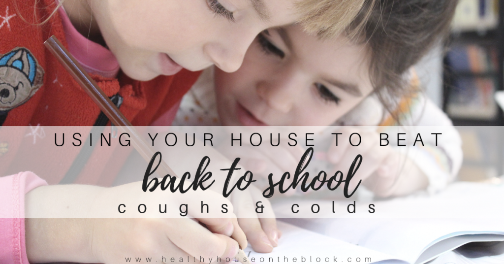 Using Your House to Beat Back To School Sniffles
