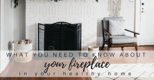 Using Your Fireplace the Healthy Way